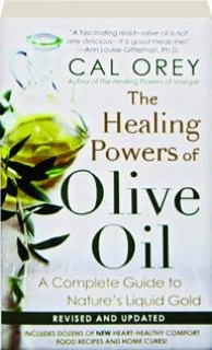 THE HEALING POWERS OF OLIVE OIL, REVISED: A Complete Guide to Nature's Liquid Gold