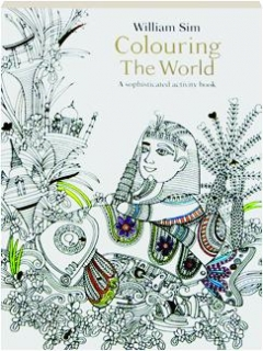 COLOURING THE WORLD: A Sophisticated Activity Book