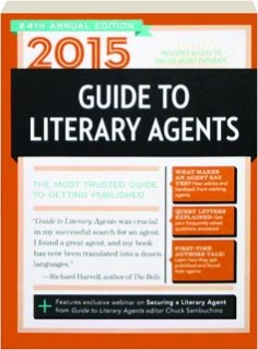 2015 GUIDE TO LITERARY AGENTS, 24TH ANNUAL EDITION