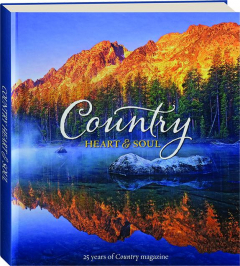 COUNTRY HEART & SOUL: 25 Years of <I>Country</I> Magazine