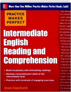 INTERMEDIATE ENGLISH READING AND COMPREHENSION: Practice Makes Perfect