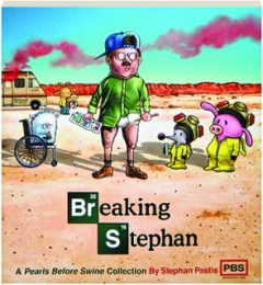 BREAKING STEPHAN: A <I>Pearls Before Swine</I> Collection
