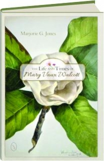 THE LIFE AND TIMES OF MARY VAUX WALCOTT