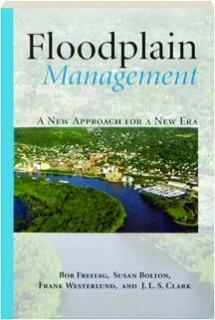 FLOODPLAIN MANAGEMENT: A New Approach for a New Era