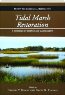 TIDAL MARSH RESTORATION: A Synthesis of Science and Management