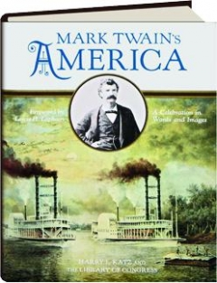 MARK TWAIN'S AMERICA: A Celebration in Words and Images