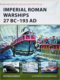 IMPERIAL ROMAN WARSHIPS 27 BC-193 AD: New Vanguard 230