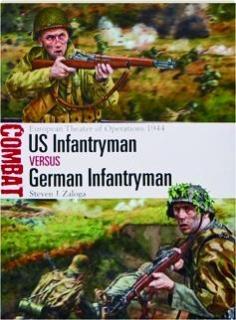 US INFANTRYMAN VERSUS GERMAN INFANTRYMAN--EUROPEAN THEATER OF OPERATIONS 1944: Combat 15