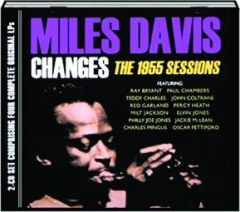 MILES DAVIS--CHANGES: The 1955 Sessions