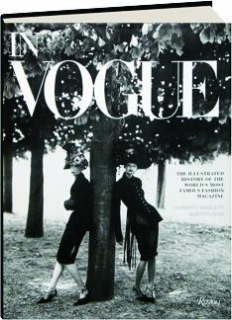 IN <I>VOGUE:</I> The Illustrated History of the World's Most Famous Fashion Magazine