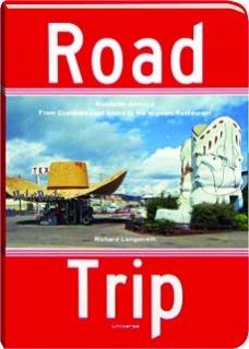 ROAD TRIP: Roadside America from Custard's Last Stand to the Wigwam Restaurant
