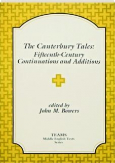 <I>THE CANTERBURY TALES:</I> Fifteenth-Century Continuations and Additions