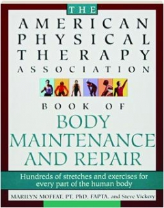BOOK OF BODY MAINTENANCE AND REPAIR: The American Physical Therapy Association