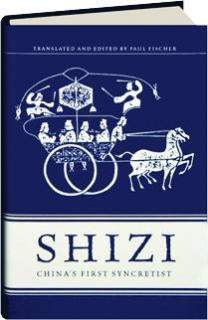 SHIZI: China's First Syncretist