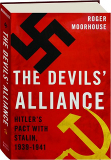 THE DEVILS' ALLIANCE: Hitler's Pact with Stalin, 1939-1941