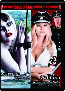 WHITE SLAVE / CALIGULA REINCARNATED AS HITLER