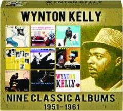WYNTON KELLY: Nine Classic Albums, 1951-1961