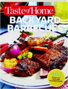 <I>TASTE OF HOME</I> BACKYARD BARBECUES