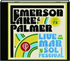 EMERSON LAKE & PALMER: Live at the Mar Y Sol Festival '72