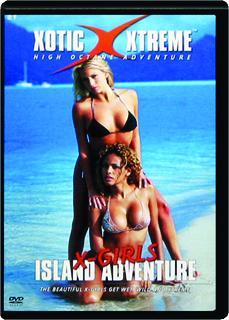 X-GIRLS ISLAND ADVENTURE--HAWAII: Xotic Extreme