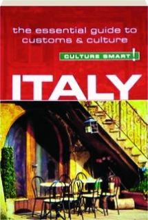ITALY--CULTURE SMART! The Essential Guide to Customs & Culture