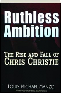 RUTHLESS AMBITION: The Rise and Fall of Chris Christie