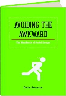 AVOIDING THE AWKWARD: The Handbook of Social Escape
