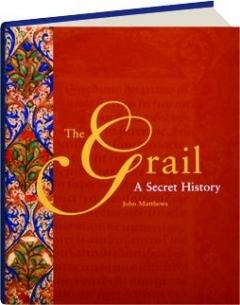 THE GRAIL: A Secret History