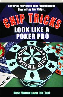 CHIP TRICKS: Look Like a Poker Pro