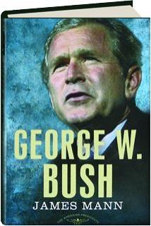 GEORGE W. BUSH: The American Presidents