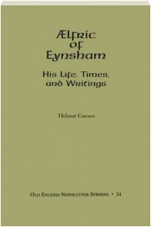 AELFRIC OF EYNSHAM: His Life, Times, and Writings