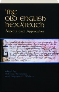 THE OLD ENGLISH HEXATEUCH: Aspects and Approaches
