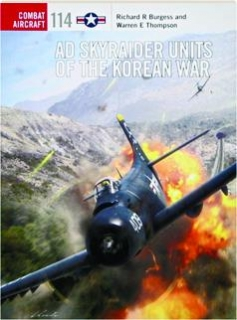 AD SKYRAIDER UNITS OF THE KOREAN WAR: Combat Aircraft 114