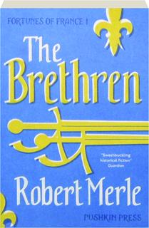 THE BRETHREN: Fortunes of France 1