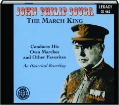 THE MARCH KING: John Philip Sousa