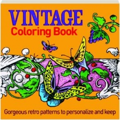 VINTAGE COLORING BOOK: Gorgeous Retro Patterns to Personalize and Keep