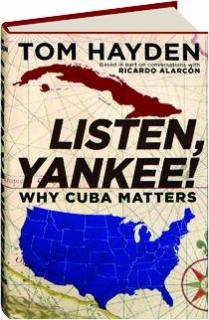 LISTEN, YANKEE! Why Cuba Matters