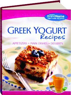 GREEK YOGURT RECIPES: Appetizers, Main Dishes, Desserts