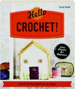 HELLO CROCHET! You'll Be Hooked in No Time