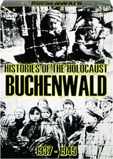 HISTORIES OF THE HOLOCAUST--BUCHENWALD, 1937-1945