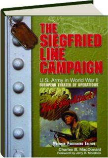 THE SIEGFRIED LINE CAMPAIGN, VOLUME 4: U.S. Army in World War II