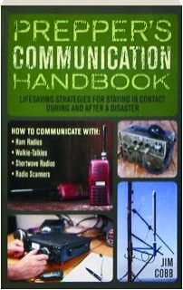 PREPPER'S COMMUNICATION HANDBOOK: Lifesaving Strategies for Staying in Contact During and After a Disaster