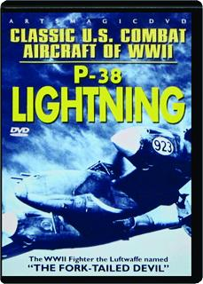 P-38 LIGHTNING: Classic U.S. Combat Aircraft of WWII