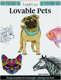 TANGLEEASY LOVABLE PETS: Design Templates for Zentangle, Coloring, and More
