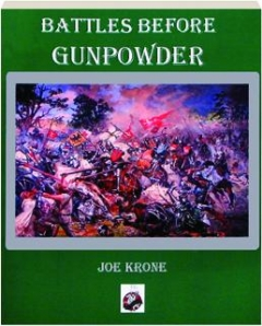 BATTLES BEFORE GUNPOWDER