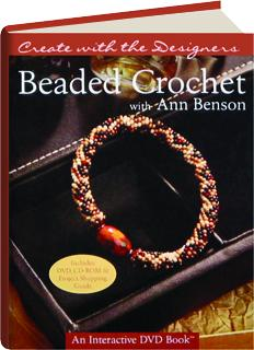 BEADED CROCHET WITH ANN BENSON: Create with the Designers