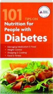 101 TIPS ON NUTRITION FOR PEOPLE WITH DIABETES, SECOND EDITION