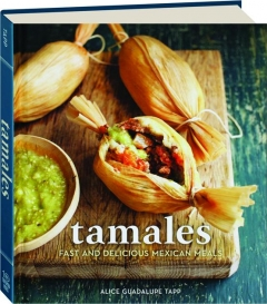 TAMALES: Fast and Delicious Mexican Meals