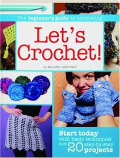 LET'S CROCHET! The Beginner's Guide to Crocheting