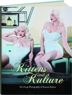 KITTENS AND KULTURE: The Pinup Photography of Susana Andrea